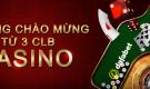 THƯỞNG CHÀO MỪNG TỪ 3 CLB CASINO