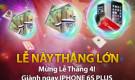 Mừng lễ tháng 4 – Giành ngay Iphone 6S Plus