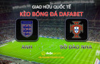 Kèo bóng đá: Anh – Bồ Đào Nha (Giao hữu cấp ĐTQG)