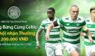 Đặt cược vào trận Celtic – Manchester City và nhận thưởng hấp dẫn