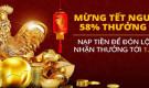 Thưởng Nạp Lại 58% Mừng Tết Nguyên Đán
