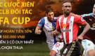 Hoàn Tiền Cược Xiên FA Cup – Nhận ngay Hoàn tiền 50% lên tới 500.000VNĐ