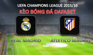keo-bong-da-champions-league-real-madrid-atletico-madrid-dafabet-the-thao