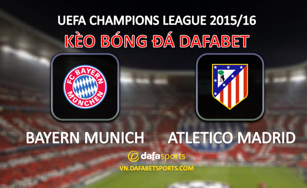 keo bong da uefa champions league - bayern munich atletico madrid - dafabet the thao 2