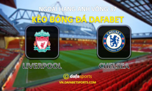soi keo bong da liverpool chelsea vong 37 dafabet the thao 2