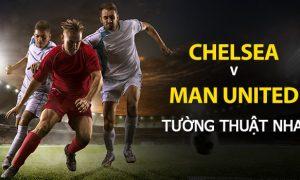 Nhận định trận đấu NHA: Chelsea vs Man United