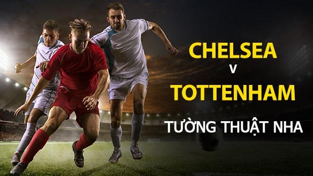 Tỷ lệ cược NHA: Chelsea vs Tottenham
