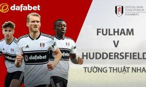 Dự đoán Ngoại Hạng Anh: Fulham vs Huddersfield Town