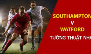 Nhận định Ngoại hạng Anh 2018: Southampton - Watford