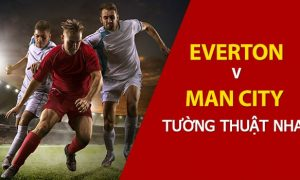 Dự đoán trận đấu NHA: Man City vs Everton