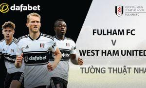 Dự đoán trận đấu NHA: Fulham vs West Ham United
