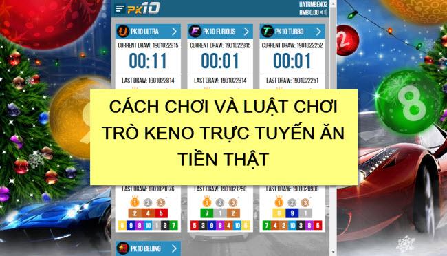 Cách chơi và Luật chơi trò Keno trực tuyến ăn tiền thật