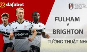 Fulham vs Brighton & Hove Albion: Dự đoán kết quả trận đấu