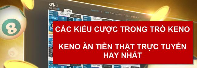 Các kiểu cược trong trò chơi Keno ăn tiền thật trực tuyến