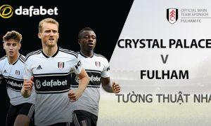 Crystal Palace vs Fulham: Dự đoán Ngoại Hạng Anh