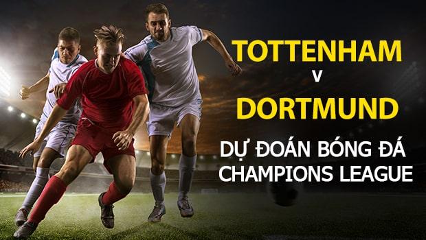 Dự đoán Champions League: Tottenham vs Dortmund