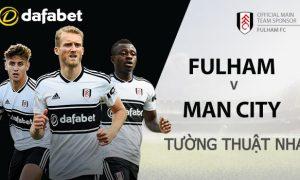 Fulham vs Manchester City: Dự đoán Ngoại Hạng Anh 2019