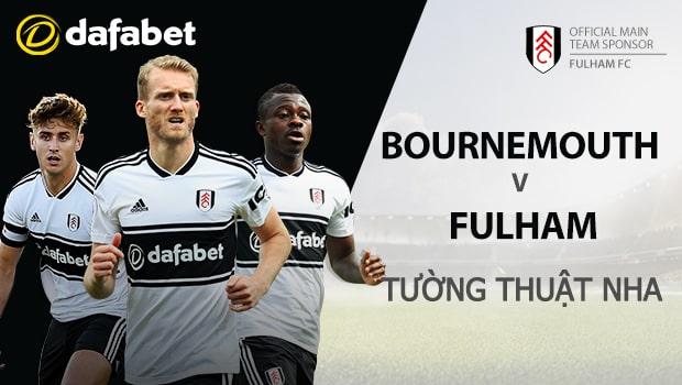 Bournemouth vs Fulham: Dự đoán kết quả NHA