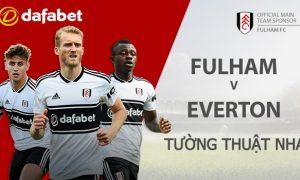 Dự đoán NHA: Fulham vs Everton